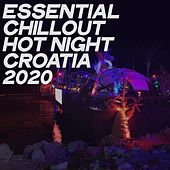 Essential Chillout Hot Night Croatia 2020 (Electronic Lounge & Chillout Music Night 2020) de Various Artists