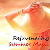 Rejuvenating Summer Music by Various Artists