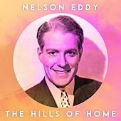The Hills of Home by Nelson Eddy