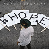#HOPE by Rudy Currence