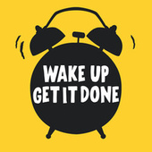 Wake Up Get It Done by Various Artists