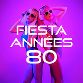 Fiesta Annees 80 by Various Artists