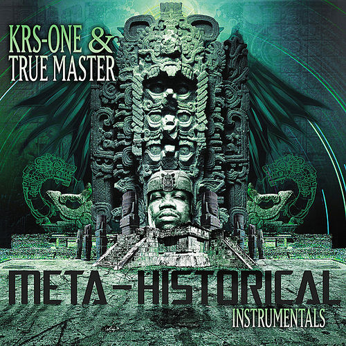 The Meta-Historical Instrumentals by KRS-One