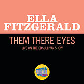 Them There Eyes (Live On The Ed Sullivan Show, February 2, 1964) by Ella Fitzgerald