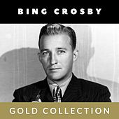 Bing Crosby - Gold Collection di Bing Crosby
