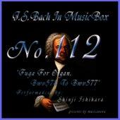 Bach In Musical Box 112 / Fuga For Organ Bwv574 To Bwv577 by Shinji Ishihara
