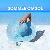 SOMMER OG SOL - Dansk sommer by Various Artists