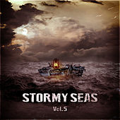 Stormy Seas Vol. 5 by Various Artists