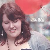 This Year by Meghan Tonjes