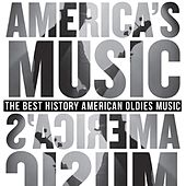 America's Music (The Best History American Oldies Music) von Various Artists