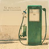 Halfway to Somewhere by T. J. Walker