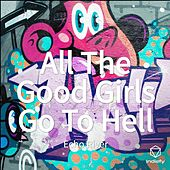 All The Good Girls Go To Hell de Echo River