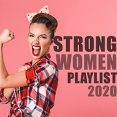 Strong Women Playlist 2020 by Various Artists