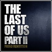 The Last of Us Part II (Piano Rendition) by The Blue Notes