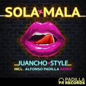 Sola Mala (Alfonso Padilla Remix) de Juancho Style