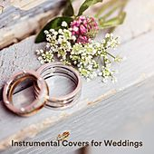 Instrumental Covers for Weddings von Various Artists