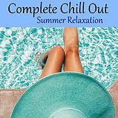 Complete Chill Out Summer Relaxation by Various Artists