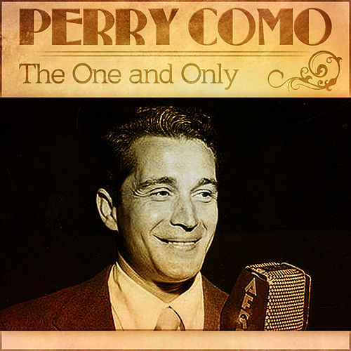 Perry Como - The One And Only by Perry Como