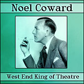 West End King Of Theatre by Noel Coward