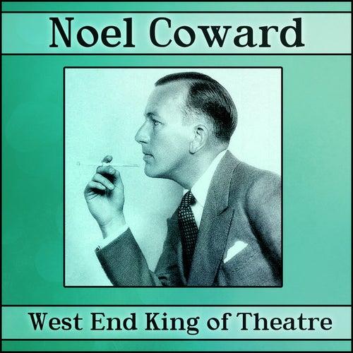 West End King Of Theatre by Noel Coward