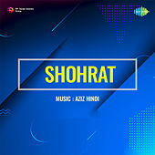 Shohrat (Original Motion Picture Soundtrack) by Aziz Hindi