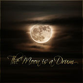 The Moon is a Drum by Various Artists