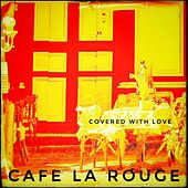 Covered with Love di Cafe La Rouge