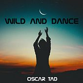 Wild and Dance von Oscar Tad