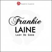 Lady Be Good von Frankie Laine
