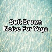 Soft Brown Noise For Yoga de White Noise Research (1)