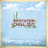 Meditation Chill-Out von Various Artists
