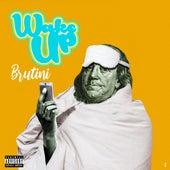 Wake Up de Brutini