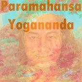 Paramahansa Yogananda by Paramahansa Yogananda