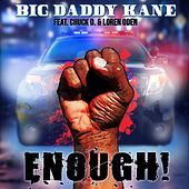 Enough! (feat. Chuck D & Loren Oden) by Big Daddy Kane
