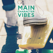 Main Character Vibes by Various Artists