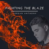 Fighting the Blaze von Jordan Anthony