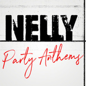 Nelly Party Anthems de Nelly