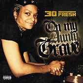 On My Aunty Grave (Mixtape) de 30 Fresh