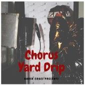Yard Drip de Chorus