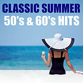 Classic Summer 50's & 60's Hits van Various Artists