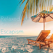 Relaxed Seaside Escapism by Various Artists