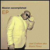 Mission Accomplished - EP by Joel Crafton