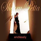 Endlessly by Sherry Petta
