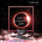 Orbit of Love von Nehemiah