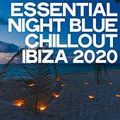 Essential Night Blue Chillout Ibiza 2020 von Various Artists