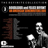 Boudleaux and Felice Bryant; an American Songwriter Duo, Volume 3 by Various Artists