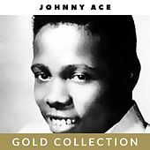 Johnny Ace - Gold Collection de Johnny Ace