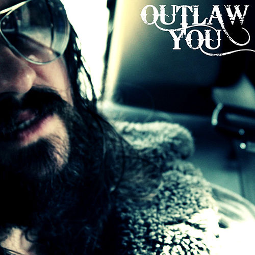 Outlaw You by Shooter Jennings