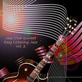 Easy Listening Jazz  Vol. 2 by Jazz Club Quintet