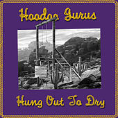 Hung Out To Dry by Hoodoo Gurus